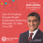 Can an employer require muslim employees observing Ramadan to take time off?